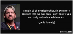 quote-being-in-all-of-my-relationships-i-m-even-more-confused-than-i ...