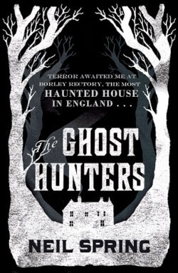 Review of The Ghost Hunters by Neil Spring