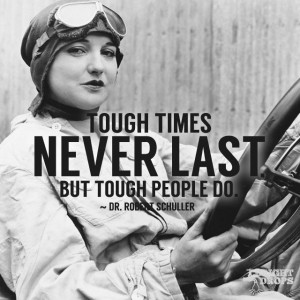"Tough times never last, but tough people do."" ~Dr. Robert Schuller ..."