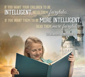 ... them more fairy tales. -Albert Einstein -Inspirational Reading Quotes