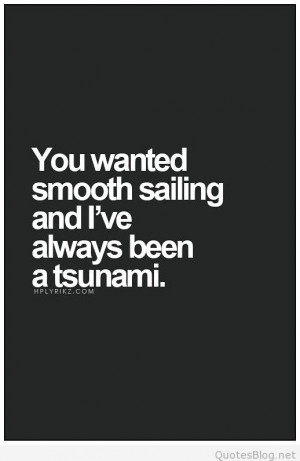 tag archives smooth sailing quotes you wanted smooth sailing