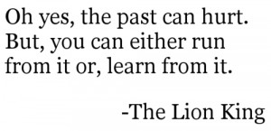either, learn, past, quote, rafiki said that, text, the lion king