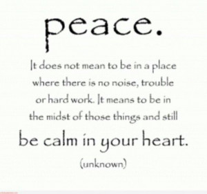 Amidst it all be it around you or in your mind...keep calm in your ...