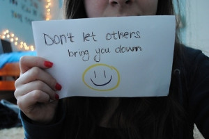 don't let others bring you down