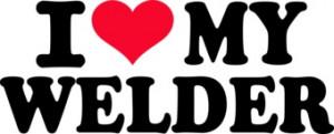 Love my Welder