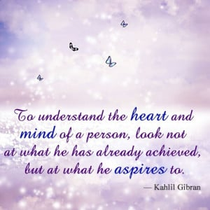 kahlil gibran on understanding a person's heart and mind
