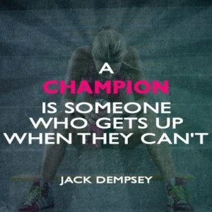 inspirational champion quote!