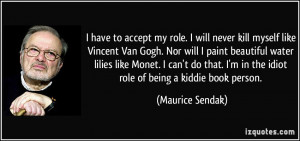 quote-i-have-to-accept-my-role-i-will-never-kill-myself-like-vincent ...