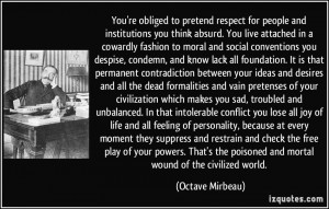 You're obliged to pretend respect for people and institutions you ...