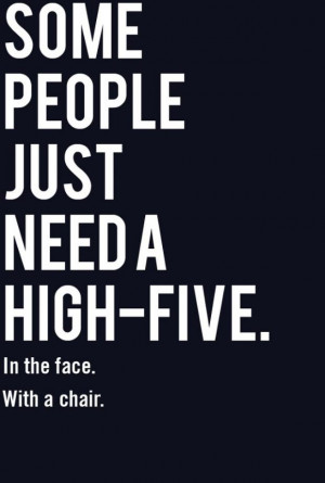 Some people just need a high-five.
