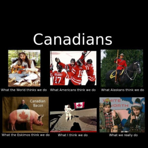... Canada Eh, Fun Stuff, Canadian Stereotypes, Funny Quotes, Funny Stuff