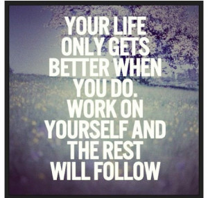 ... you have to put yourself first..def a work in progress for me