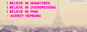 believe in pink. - Audrey hepburn Facebook Quote Cover #126771
