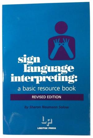 Sign Language Interpreting: A Basic Resource Book
