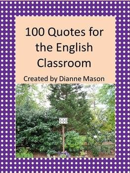 combines my 50 Quotes for the Literature Classroom and 50 Quotes ...