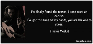 ve finally found the reason, I don't need an excuse. I've got this ...