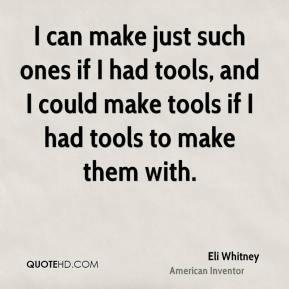 Eli Whitney Quotes