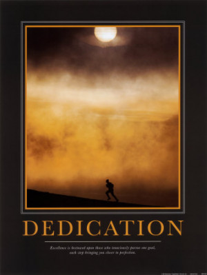 Excellence is bestowed upon those who tenaciously pursue one goal ...