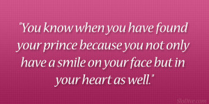 ... your prince because you not only have a smile on your face but in your