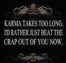 Believe in Karma Quotes
