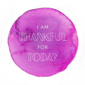 am thankful for today | #givethanks #quote #quoteoftheday | www ...