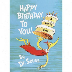 To quote Dr. Suess on his birthday we say: