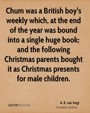Chum was a British boy's weekly which, at the end of the year was ...