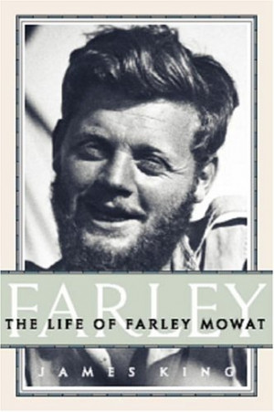 "Start by marking ""Farley: The Life of Farley Mowat"" as Want to ..."