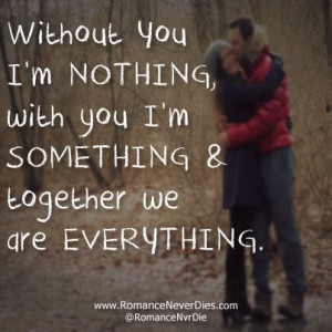 Love is Everything Quote - http://www.romanceneverdies.com/love-is ...