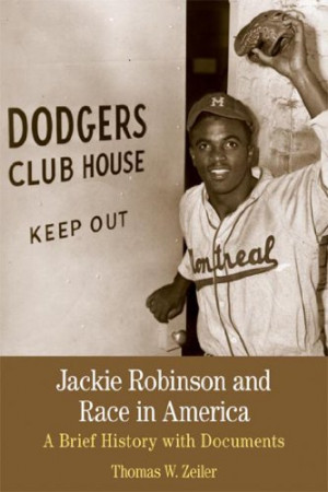 Jackie Robinson and Race in America: A Brief History with Documents ...