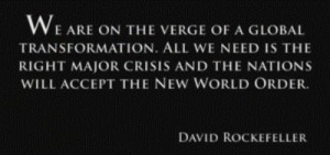 Quote from David Rockefeller, one of the richest and most powerful men ...
