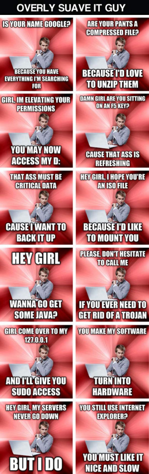 Overly suave IT guy…