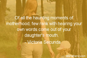 ... rank with hearing your own words come out of your daughter's mouth