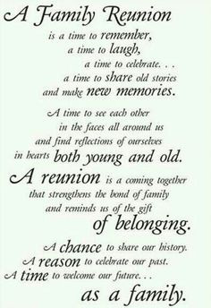 Family Reunion ~ A chance to share our history. A reason to celebrate ...