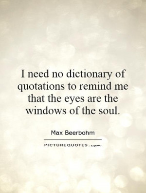 of quotations to remind me that the eyes are the windows of the soul