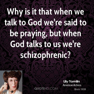 Why Is It That When We Talk To God Were Said Be Praying But