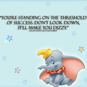 Go Back > Gallery For > Disney Dumbo Quotes