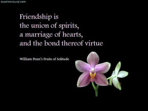Friendship is the union of spirit...