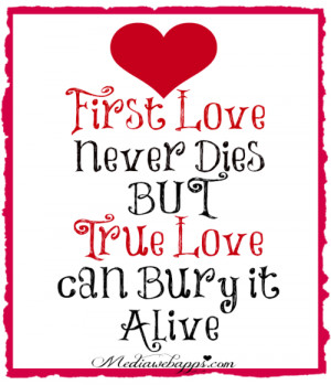 First love never dies...