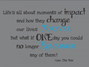 quote from the vow. What happens when every memory that you have ...