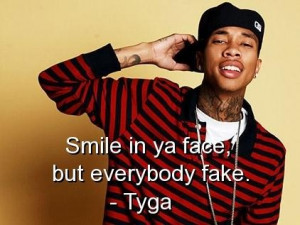 Tyga rapper quotes sayings best smile fake thoughts