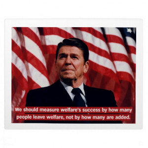 Ronald Reagan Welfare Quote Plaque