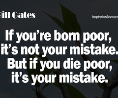 ... Quotes - Born Poor Die Poor - Inspiration Boost | Inspiration Boost