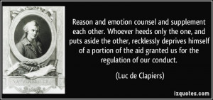 Reason and emotion counsel and supplement each other. Whoever heeds ...