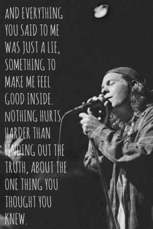 everything you said to me was just a lie, something to make me feel ...