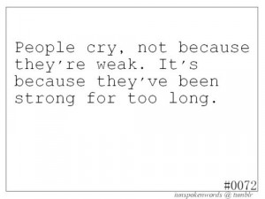 cry, depression, girl things, quote, sad, strong, text, weak