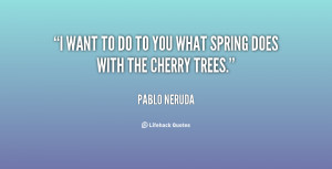 quote-Pablo-Neruda-i-want-to-do-to-you-what-26793.png
