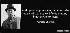 ... word: freedom, justice, honor, duty, mercy, hope. - Winston Churchill