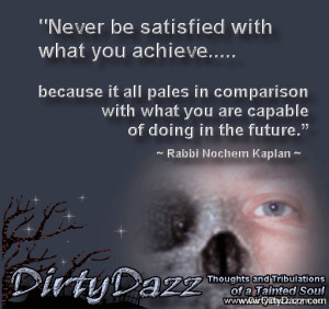 Never be satisfied – Motivational Quotes