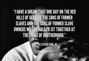 quote-Martin-Luther-King-Jr.-i-have-a-dream-that-one-day-92922.png